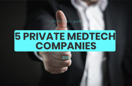 5 More Private Medtech Companies to Watch