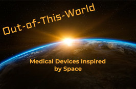 Out-of-This-World Medical Devices Inspired by Space