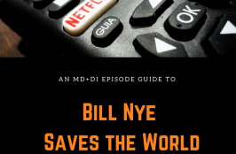 A medtech episode guide to Bill Nye Saves the World