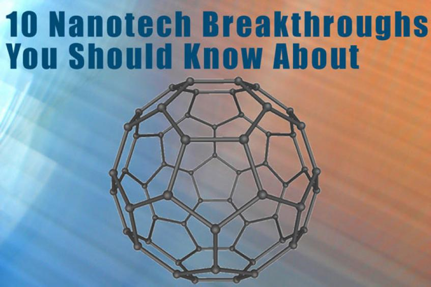 10 Nanotech Breakthroughs You Should Know About (Updated