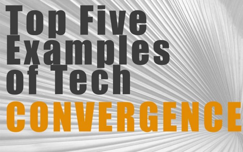 The Top Five Examples of Tech Convergence for Medical