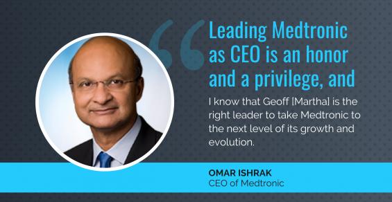 Most Memorable Medtronic Moments Under CEO Omar Ishrak